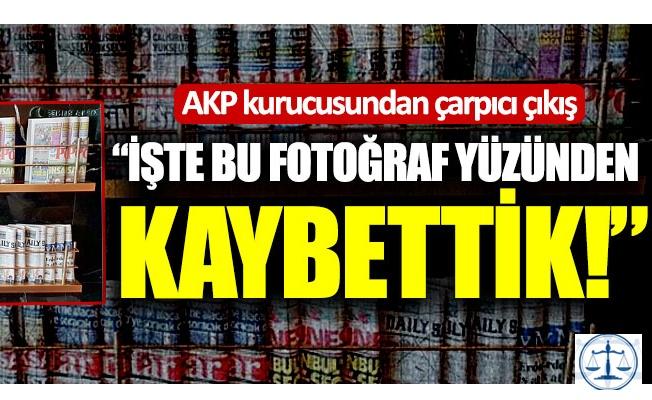 """AKP kurucusu: """"İşte bu fotoğraf yüzünden kaybettik"""""""