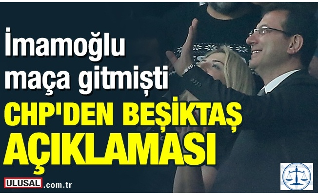 CHP'den Beşiktaş taraftarına Ekrem İmamoğlu teşekkürü