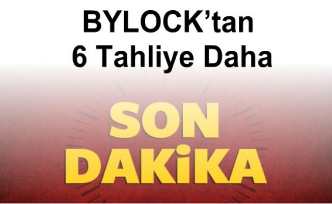 BYLOCK'tan 6 Tahliye Daha