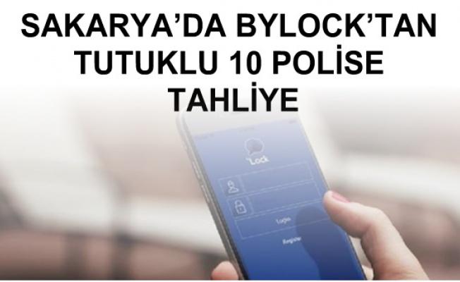 SAKARYA'DA BYLOCK'TAN  TUTUKLU 10 POLİSE TAHLİYE
