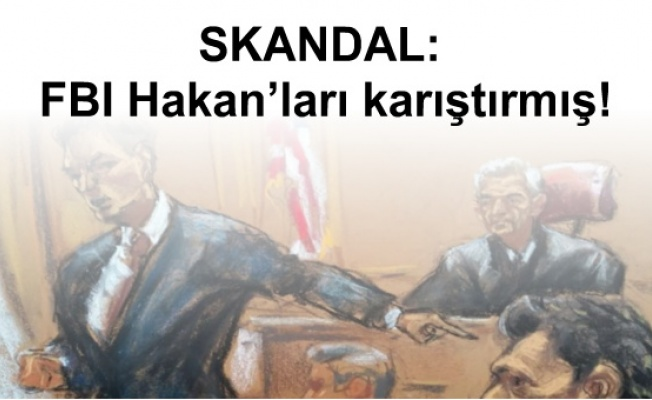 SKANDAL: FBI Hakan'ları karıştırmış!