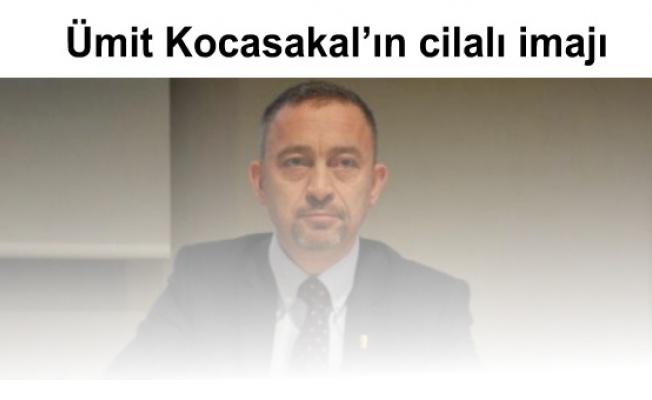 Ümit Kocasakal'ın cilalı imajı