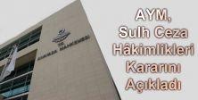 AYM, Sulh Ceza Hâkimlikleri Kararını Açıkladı
