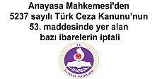 Anayasa Mahkemesi'den 5237 sayılı Türk Ceza Kanunu'nun 53. maddesinde yer alan bazı ibarelerin iptali