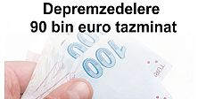 Depremzedelere 90 bin euro tazminat