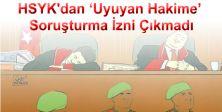 HSYK'dan 'Uyuyan Hakime' Soruşturma İzni Çıkmadı