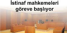 İstinaf mahkemeleri göreve başlıyor