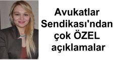 Avukatlar Sendikası'ndan çok ÖZEL açıklamalar