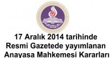 17 Aralık 2014 tarihinde Resmi Gazetede yayımlanan Anayasa Mahkemesi Kararları