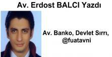 Av. Erdost Balcı'dan Av. Banko, Devlet Sırrı, @fuatavni