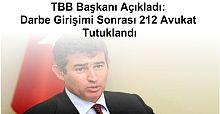 TBB Başkanı Açıkladı: Darbe Girişimi Sonrası 212 Avukat Tutuklandı