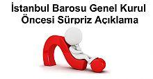 İstanbul Barosu Genel Kurul Öncesi Sürpriz Açıklama