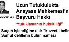Uzun Tutuklulukta Anayasa Mahkemesi'ne Başvuru Hakkı .