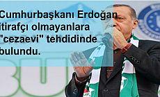 Erdoğan'dan tehdit: Sizi de o cezaevlerine tıkarız