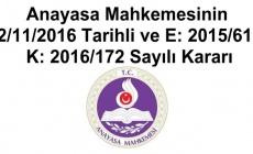 Anayasa Mahkemesinin 2/11/2016 Tarihli ve E: 2015/61, K: 2016/172 Sayılı Kararı