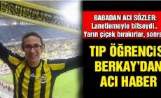 Beşiktaş'taki saldırıda Tıp öğrencisi Berkay Akbaş da öldü