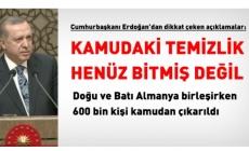 Erdoğan: FETÖ temizliği henüz bitmedi, devam edecek