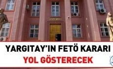Yargıtayın 'FETÖ' kararı yol gösterecek