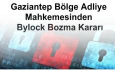 Gaziantep Bölge Adliye Mahkemesinden Bylock Bozma Kararı