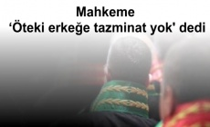 Mahkeme 'Öteki erkeğe tazminat yok' dedi