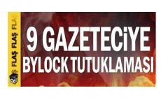 9 gazeteciye ByLock tutuklaması