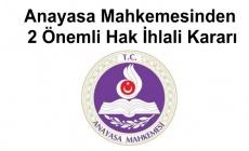 Anayasa Mahkemesinden 2 Önemli Hak İhlali Kararı