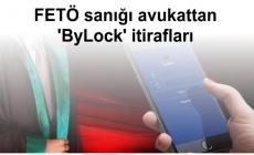 FETÖ sanığı avukattan 'ByLock' itirafları