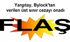 Yargıtay, Bylock'tan verilen üst sınır cezayı onadı