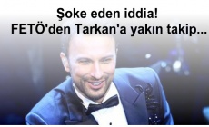 Şoke eden iddia! FETÖ'den Tarkan'a yakın takip...