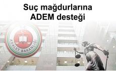 Suç mağdurlarına ADEM desteği