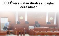 FETÖ'yü anlatan itirafçı subaylar ceza almadı