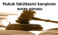 Hukuk fakültesini karıştıran sınav sorusu