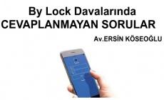 By Lock Davalarında  CEVAPLANMAYAN SORULAR