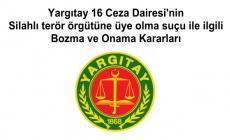 Yargıtay 16 Ceza Dairesi'nin Silahlı terör örgütüne üye olma suçu ile ilgili Bozma ve Onama Kararları