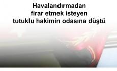 Havalandırmadan firar etmek isteyen tutuklu hakimin odasına düştü - Türkiye