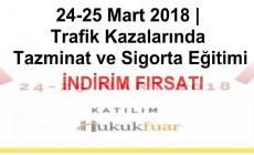 24-25 Mart 2018 | Trafik Kazalarında Tazminat ve Sigorta Eğitimi