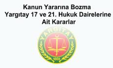Yargıtay 17 ve 21. Hukuk Dairelerine Ait Kararlar