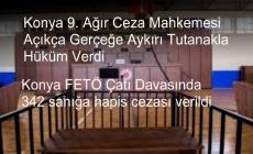 Konya FETÖ Çatı Davasında 342 sanığa hapis cezası verildi
