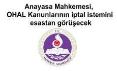 Anayasa Mahkemesi, OHAL Kanunlarının iptal istemini esastan görüşecek