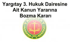 Yargıtay 3. Hukuk Dairesine Ait Kanun Yararına Bozma Kararı