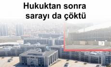 Hukuktan sonra sarayı da çöktü