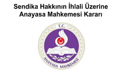 Sendika Hakkının İhlali Üzerine Anayasa Mahkemesi Kararı