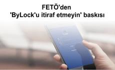 FETÖ'den 'ByLock'u itiraf etmeyin' baskısı