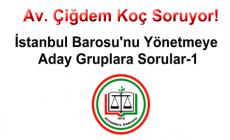 İSTANBUL BAROSU'NU YÖNETMEYE ADAY GRUPLARA SORULAR-1