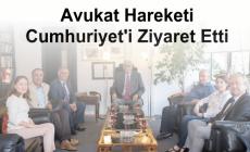 Avukat Hareketi Cumhuriyet'i Ziyaret Etti