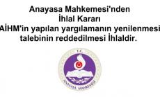 Anayasa Mahkemesi'nden İhlal Kararı  AİHM'in yapılan yargılamanın yenilenmesi talebinin reddedilmesi