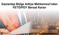 Gaziantep Bölge Adliye Mahkemesi'nden Beraat Kararı