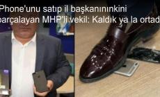 iPhone'unu satıp il başkanınınkini parçalayan MHP'li vekil: Kaldık ya la ortada