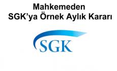 Mahkemeden SGK'ya Örnek Aylık Kararı