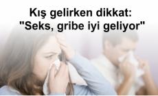 Kış gelirken dikkat: Seks, gribe iyi geliyor